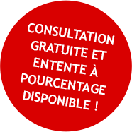 Consultation gratuite et entente à pourcentage disponible